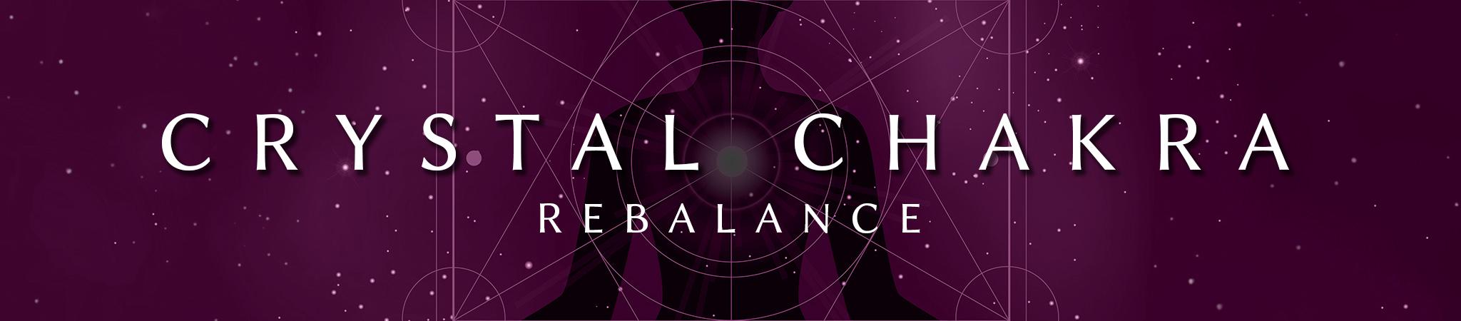 crystal chakra rebalance